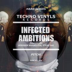 Pitch! - Infected Ambitions (Steve Sai Remix) [Techno Vinyls] SC Preview