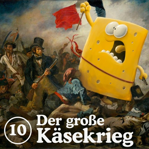 10: Der große Käsekrieg