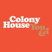 Colony House - You & I
