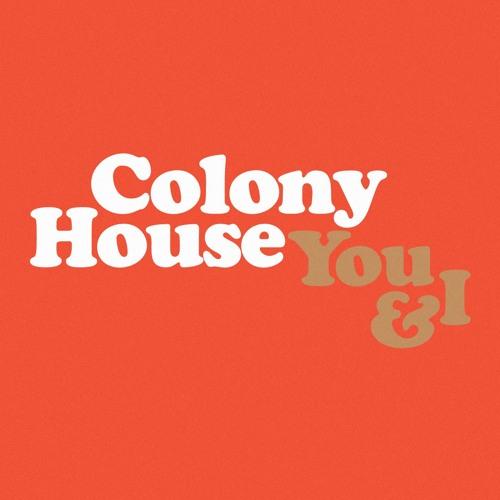 Colony House - You & I