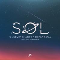 SØL - I'll Never Change (feat. Alec Primavera)