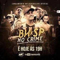 BH X SP NO CRIME 01 - MC PAULIN DO G, MC KITINHO, MC FAELZIN, MC 7 BELO, MC GAROTO E MC RD BALA -