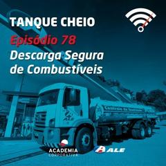Episódio 78 - Descarga Segura de Combustíveis