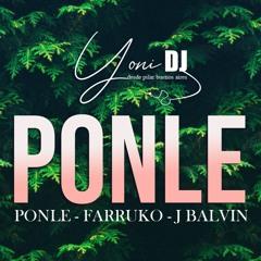 PONLE - FARRUKO - J BALVIN - YONI DJ 2021