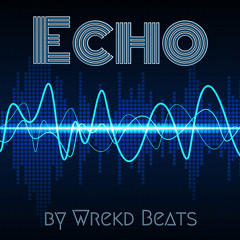 Echoes – Beat for Sale – New 2021 – Free Download Available (Prod. By [Wrekd])