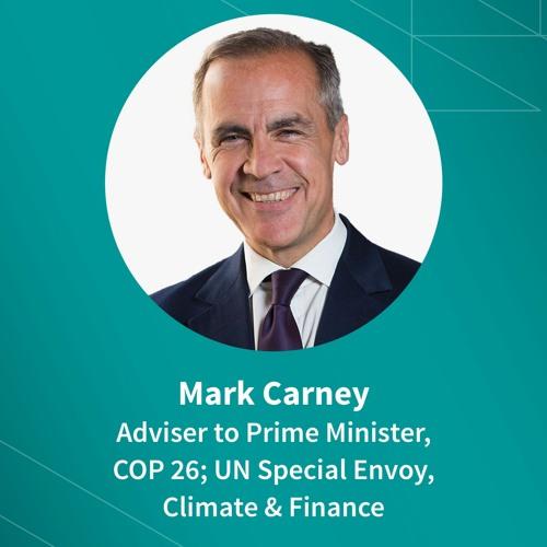 Mark Carney on Global Economy & The Energy Transition