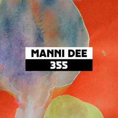 Dekmantel Podcast 355 - Manni Dee