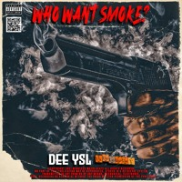 Dee YSL- WHO WANT SMOKE?