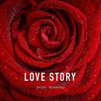 Sergey Wednesday - Love Story (Original Mix)