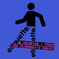 Iglesias - Freak (Classmatic Remix)