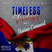 TIMELESS FRIDAYS Vol. 7 (Haitian Carnaval)
