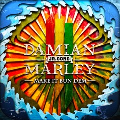 DAMIAN MARLEY -Make it Bun Dem remiXXX
