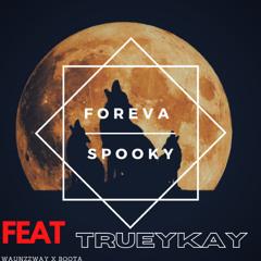 Foreva Spooky - ft waunzzway x boota