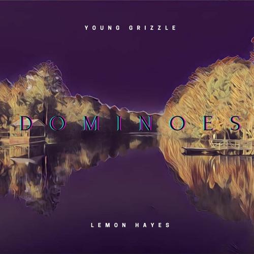 Dominoes (Ft. Lemon Hayes)
