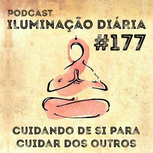 #177 - Cuidando De Si Para Cuidar Dos Outros