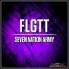 Download FLGTT - Seven Nation Army Mp3