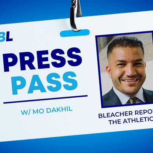 Mo Dakhil From The Athletic and Bleacher Report Joins the Press Pass Podcast