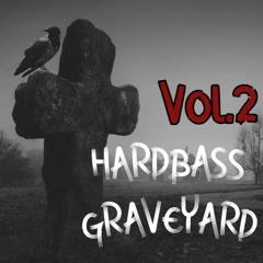 HARDBASS GRAVEYARD MEGAMIX VOL.2
