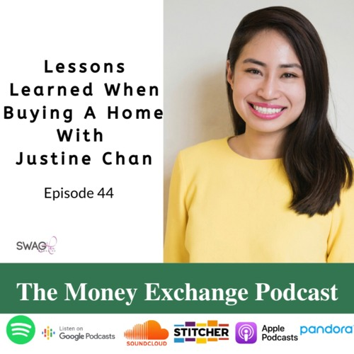 Lesson Learned When Buying A Home with Justine Chan - Eps 44