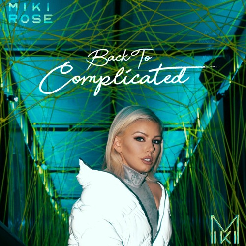 Back To Complicated- Miki Rose