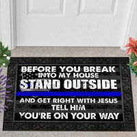 Police Before you break into my house stand outside and get right with Jesus doormat