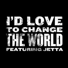 I'd Love to Change the World (Xcdus Remix)