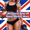 Best Vocal Deep UK House Workout Music in the Mix (Continuous DJ Mix)