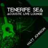 Tenerife Sea (Acoustic Live Lounge)