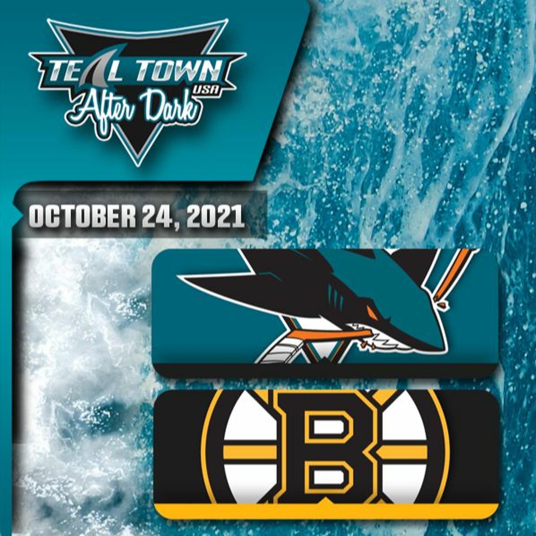San Jose Sharks @ Boston Bruins- 10/24/2021 - Teal Town USA After Dark (Postgame)