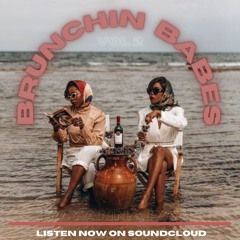 Brunchin Babes - Vol 2 - RnB Mix - Brunch mix - party vibes