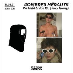 Sombres Hérauts w/Maté & Von Riu (Jerry Horny)