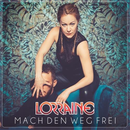 Lorraine - Mach Den Weg Frei
