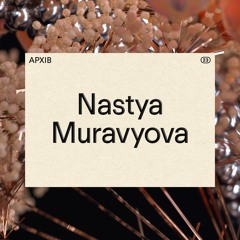 APXIB ㉓ NASTYA MURAVYOVA