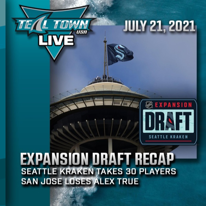 Seattle Kraken NHL Expansion Draft Recap - 7-21-2021 - Teal Town USA Live