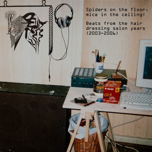 Spiders on the floor, mice in the ceiling: Beats from the hair dressing salon years (2003-2006)