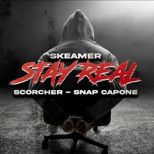Stay Real - Skeamer Feat. Scorcher & Snap Capone