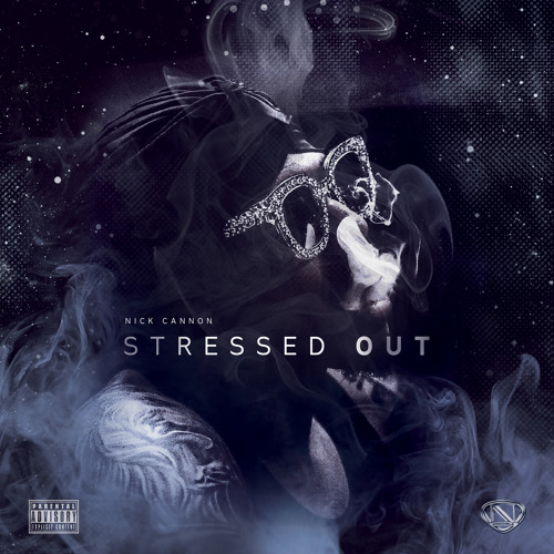 Ncredible Gang - Stressed Out (feat. Nick Cannon)