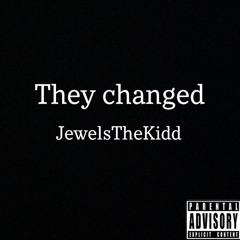 They Changed (Prod. NextLane)