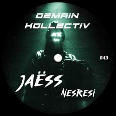 Jaëss - Nesresi †DK043†