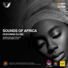 SOUNDS OF AFRICA - DIANA EMMS & DJ KID