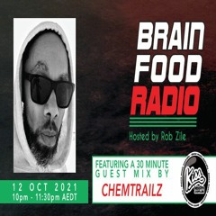 Brain Food Radio hosted by Rob Zile/KissFM/12-10-21/#2 CHEMTRAILZ (GUEST MIX)