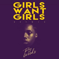 Girls Want Girls (RoyMix)