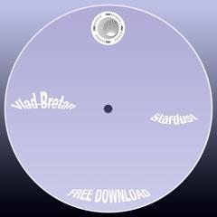 Vlad Bretan - Stardust (Free download)