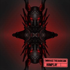 HiImPlay - EMBRACE THE DARKSIDE