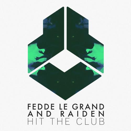 Fedde Le Grand and Raiden - Hit The Club