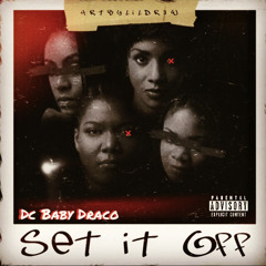 Dc Baby Draco - Set It Off ( Prod By Dcbabydraco )