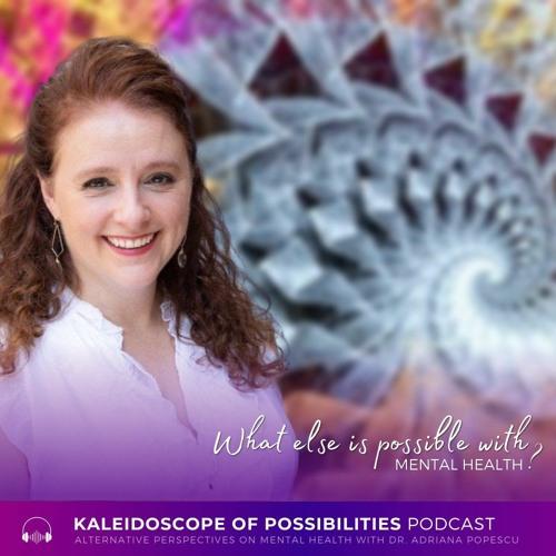 Kaleidoscope of Possibilities Podcast