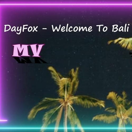 DayFox - Welcome To Bali