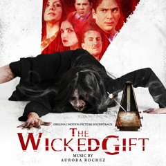 The Wicked Gift (Original Motion Picture Soundtrack) - Main Title