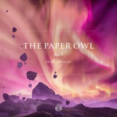 Au5 - The Paper Owl (feat. Arehlai)